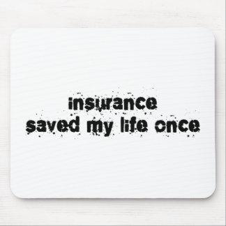 El seguro ahorró mi vida una vez tapetes de raton