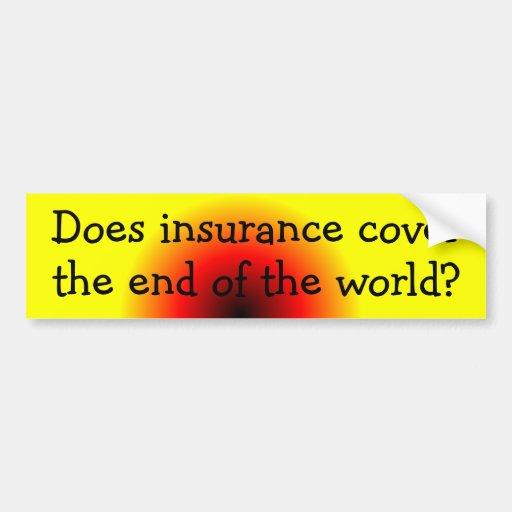 ¿El seguro cubre el extremo del mundo? Pegatina De Parachoque