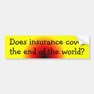 ¿El seguro cubre el extremo del mundo? Pegatina Para Auto