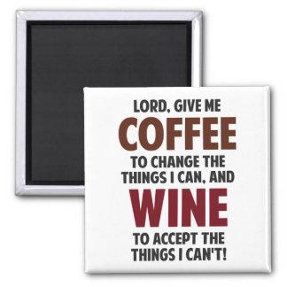 El señor, me da el café y el vino imán cuadrado