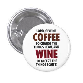 El señor, me da el café y el vino pin redondo 2,5 cm