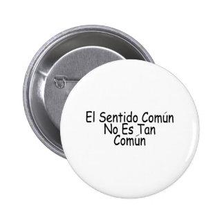 El Sentido Comun No Es Tan Comun Pinback Button