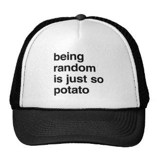 El ser al azar es patata gorros