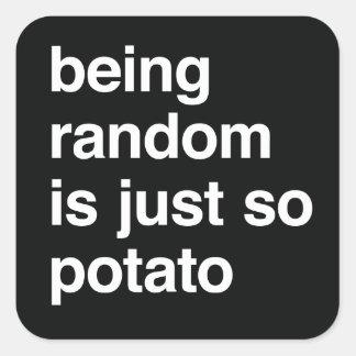 El ser al azar es patata pegatina cuadrada