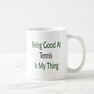 El ser bueno en el tenis es mi cosa tazas