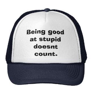 El ser bueno en estúpido no cuenta gorros bordados
