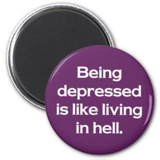 El ser deprimido es como la vida en infierno imán redondo 5 cm