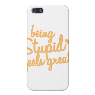¡el ser estúpido siente grande! iPhone 5 fundas