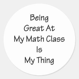 El ser grande en mi clase de la matemáticas es mi pegatina