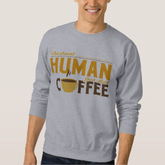 El ser humano inmediato apenas añade el café sudadera