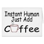 El ser humano inmediato apenas añade el café tarjeton