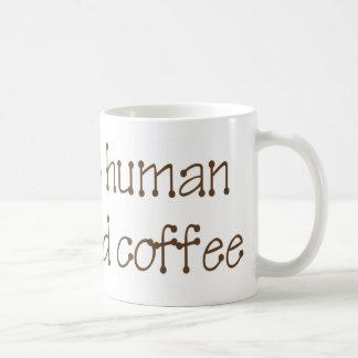 El ser humano inmediato apenas añade la taza de ca