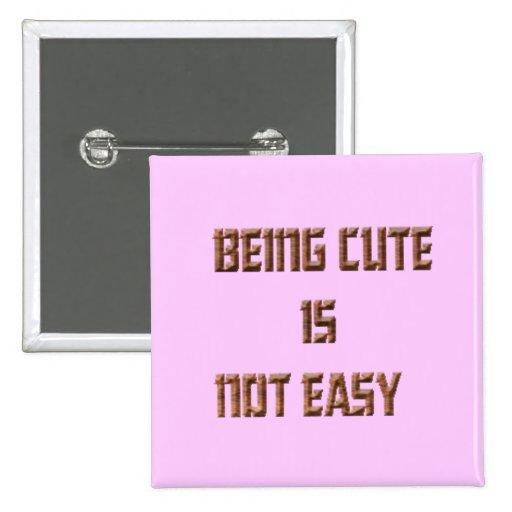 el ser lindo no es fácil, botón pins