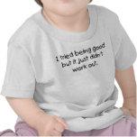 El ser probado bueno camiseta