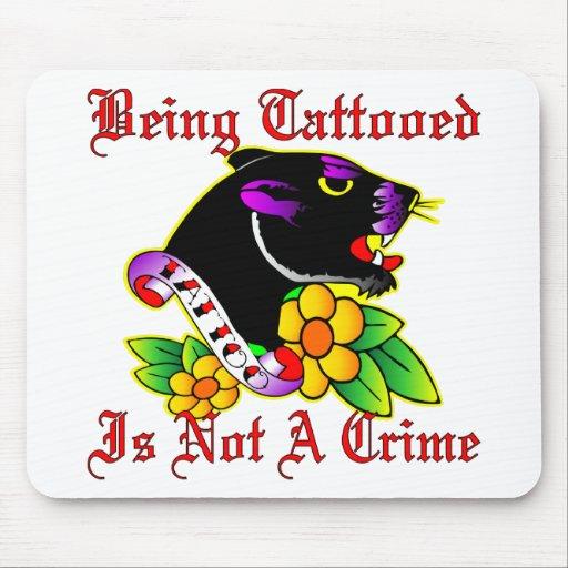 El ser Tattooed no es un crimen Alfombrillas De Raton