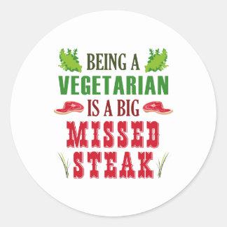 El ser un vegetariano es un filete faltado grande pegatina redonda