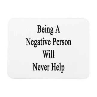 El ser una persona negativa nunca ayudará imanes rectangulares