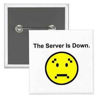 El servidor está abajo pin cuadrada 5 cm