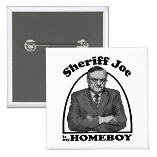 El sheriff Joe es mi botón del Homeboy Pin