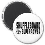 El Shuffleboard es mi superpotencia Imanes De Nevera