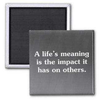 El significado de la vida está ayudando a otras imán cuadrado