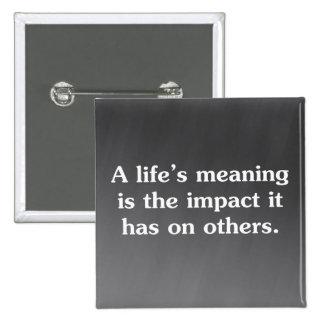 El significado de la vida está ayudando a otras pin cuadrado