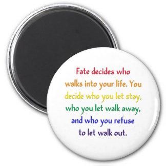 El sino decide a quién camina en su vida imán redondo 5 cm
