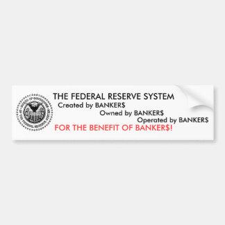 El sistema de Federal Reserve es un timo Pegatina Para Auto