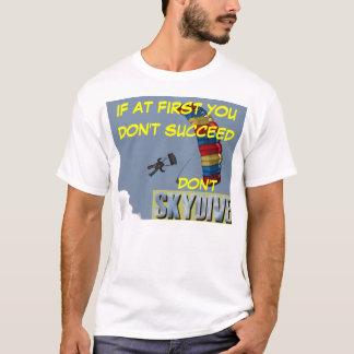 el skydiving si al principio usted no tenga éxito playera