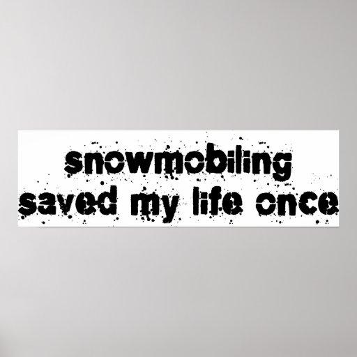 El Snowmobiling ahorró mi vida una vez Póster