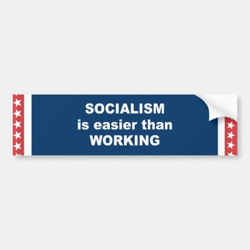 El socialismo es más fácil que trabajando pegatina de parachoque