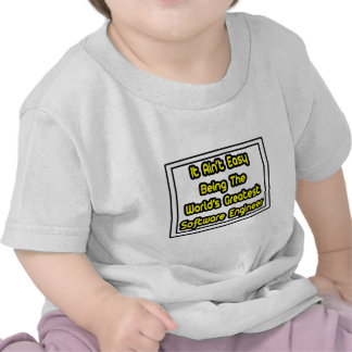 Él Software Engineer más grande fácil de Aint… Camisetas