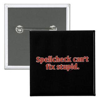 El Spellcheck no puede fijar estúpido Pins