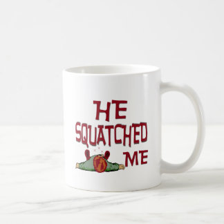 Él Squatched yo Taza