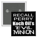 El subordinado malvado del aceite de Rick Perry Ko Pins
