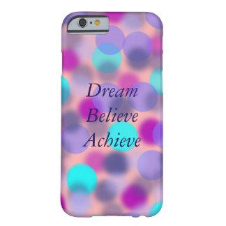 El sueño cree alcanza el caso del iPhone 6 Funda De iPhone 6 Barely There