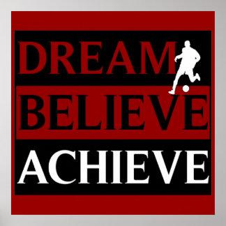 El sueño cree alcanza el poster del fútbol póster