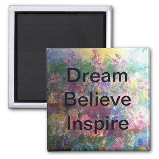 El sueño cree inspira - los imanes imán cuadrado