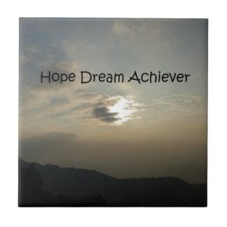 El sueño de la esperanza alcanza azulejo cuadrado pequeño