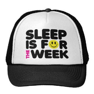 El sueño es para la semana gorro de camionero