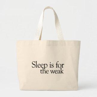 El sueño está para el débil bolsas