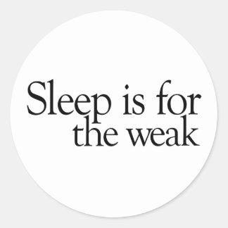 El sueño está para el débil pegatina redonda