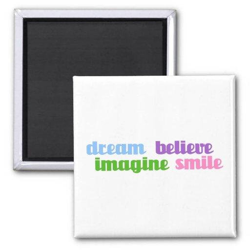 el sueño se imagina para creer sonrisa iman para frigorífico