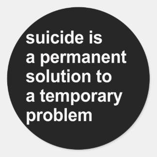 El suicidio es una solución permanente a un favora etiqueta redonda