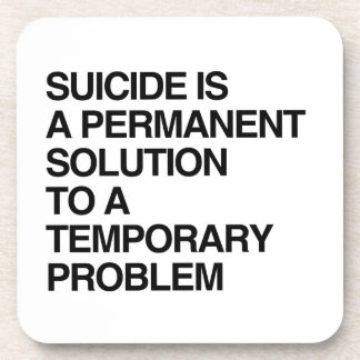 EL SUICIDIO ES UNA SOLUCIÓN PERMANENTE A UN FAVORA POSAVASO