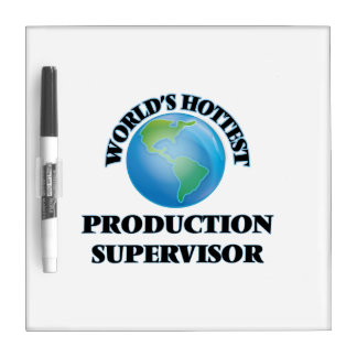 El supervisor más caliente de la producción del pizarra
