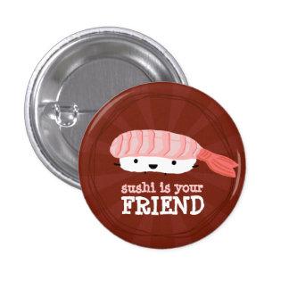 El sushi es su amigo pin