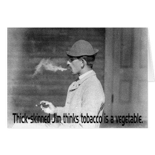 El tabaco es una verdura - humor de antaño del tarjeta de felicitación