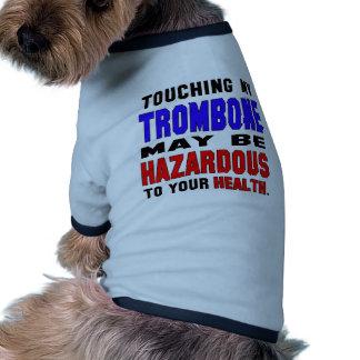 El tacto de mi Trombone puede ser peligroso a su Camiseta Con Mangas Para Perro