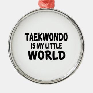 El Taekwondo es mi pequeño mundo Adorno Navideño Redondo De Metal